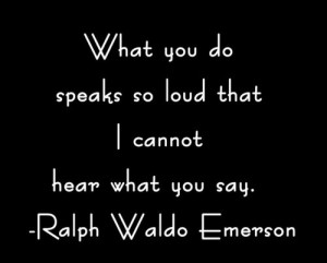 What you do so loud cannot hear what you say 2